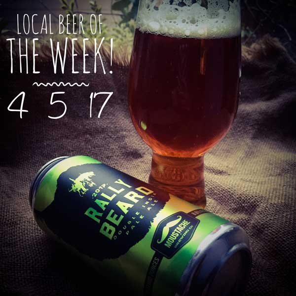 Local Beer of the Week - Rally Beard IPA
