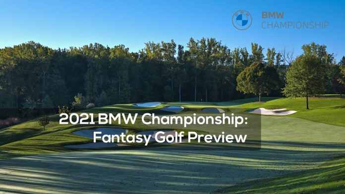 2021 BMW Championship- Fantasy Golf Preview