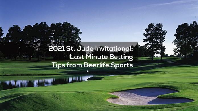 2021 St. Jude Invitational- Last Minute Betting Tips