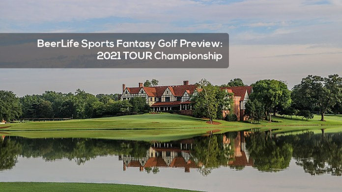 BeerLife Sports Fantasy Golf Preview- 2021 TOUR Championship