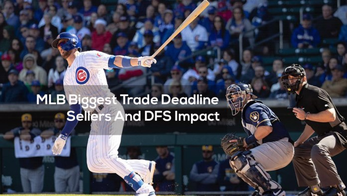 MLB Biggest Trade Deadline Sellers And DFS Impact