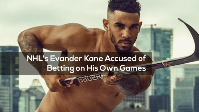 NHL's Evander Kane Accused of Betting on His Own Games, Oh, Boy