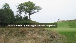 2021 Ryder Cup Betting Guide and Prop Bets