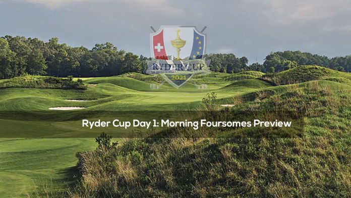 Ryder Cup Day 1- Morning Foursomes Preview