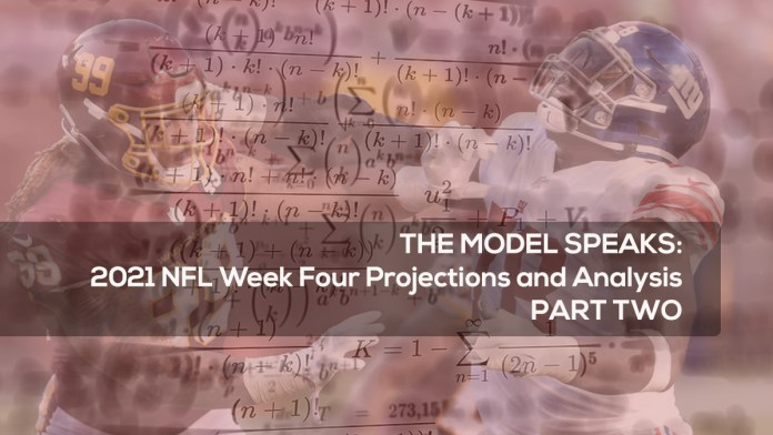 THE MODEL SPEAKS- 2021 NFL Week Four Projections and Analysis PART TWO