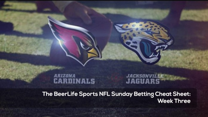 The BeerLife Sports NFL Sunday Betting Cheat Sheet -- Week Three