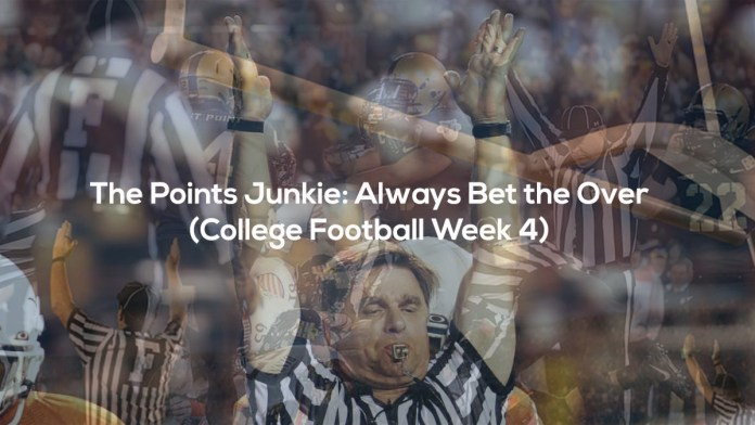 The Points Junkie- Always Bet the Over (College Football Week 4)