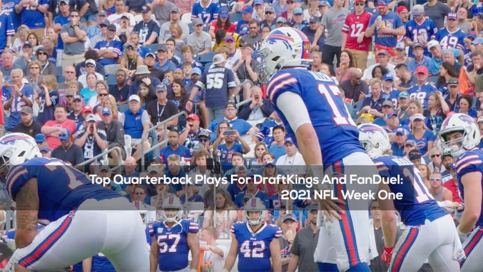 Top Quarterback Plays For DraftKings And FanDuel- 2021 NFL Week One