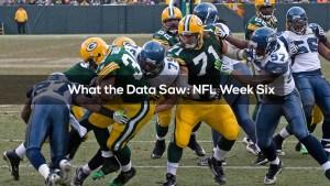 What the Data Saw: NFL Week Six