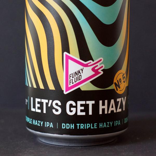 Funky Fluid; Let's Get Hazy no 5; Craft Beer; Remeselné Pivo; Nepomucen; Beer Station; Plechovkové pivo; Triple IPA; Hazy IPA; Distribúcia piva; Poľské pivo