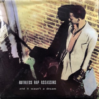"Ruthless Rap Assassins / And It Wasn't A Dream (7"")"