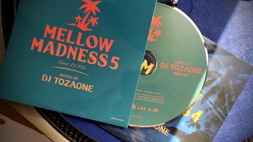 MIX CD DJ TOZAONE MELLOW MADNESS