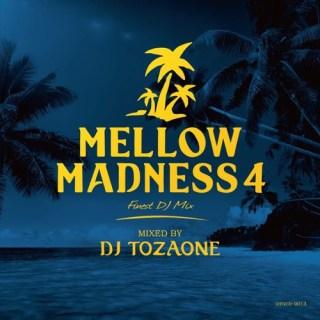MELLOW MADNESS4 dj tozaone