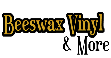 Beeswax Vinyl and More