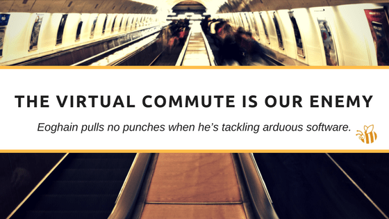 The Virtual Commute is our Enemy