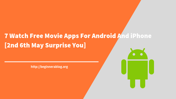 7 Watch Free Movie Apps For Android And iPhone [2nd and 5th