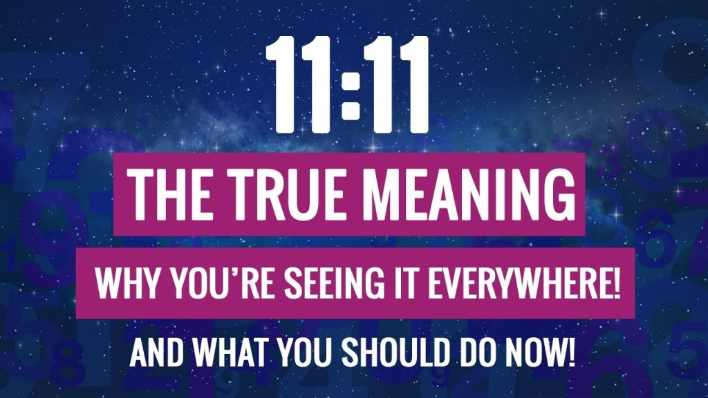 What does 11:11 Mean | Why do I keep seeing 11:11