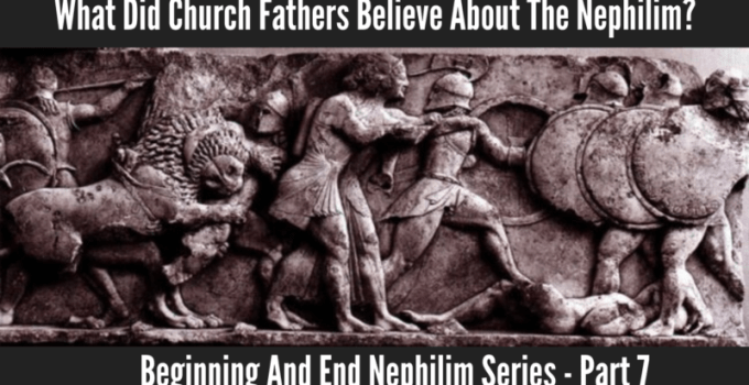 What Did Church Fathers Believe About The Nephilim? – Now On YouTube