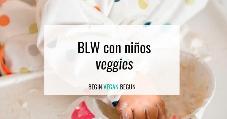 Mi experiencia con el BLW. Baby led weaning con niños vegetarianos y veganos