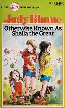 Otherwise Known As Sheila the Great by Judy Blume - a childhood favorite