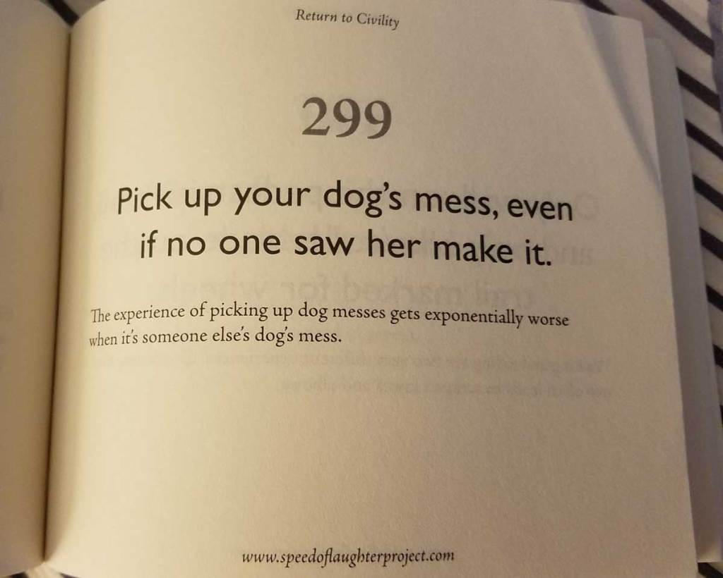 Return to Civility book #299 - Pick up your dog's messes even if no one saw it happen.