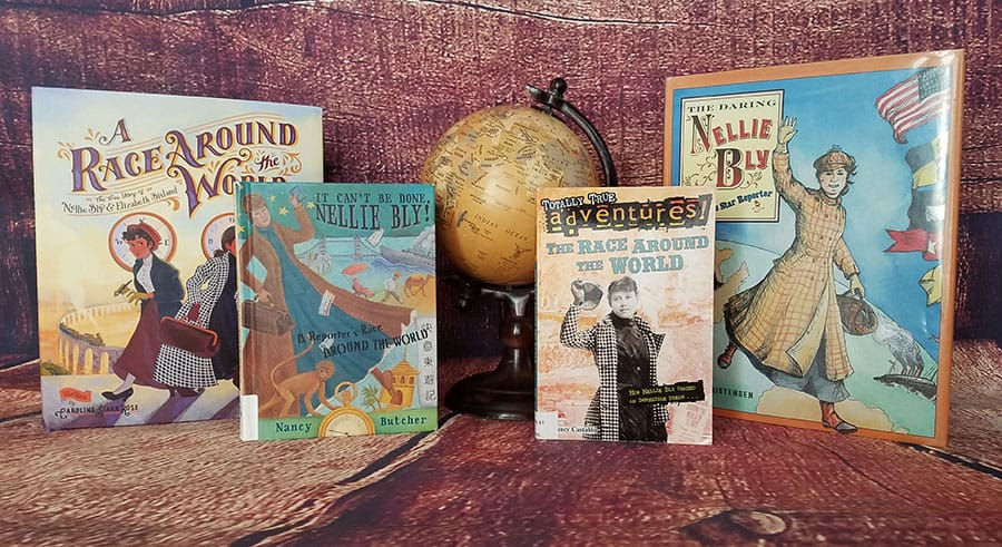 Four children's books about Nellie Bly-A Race Around the World, It Can't Be Done Nellie Bly, Totally True Adventures The Race Around the World, The Daring Nellie Bly Star Reporter