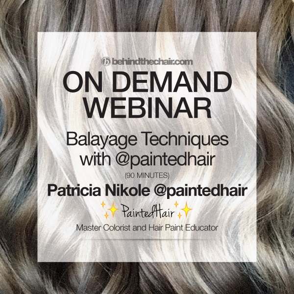Webinar Balayage Techniques With Paintedhair Behindthechair