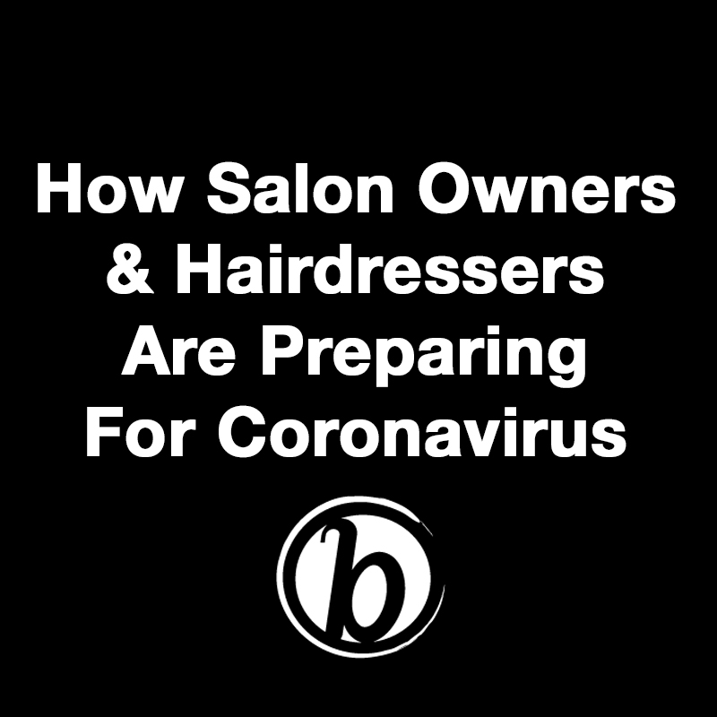 How Salon Owners and Hairdressers Should Talk To Clients About The Coronavirus