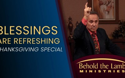 Blessings Are Refreshing – Thanksgiving Special