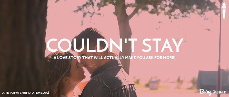 Couldn't Stay – A Love story that will actually make you Ask for more!