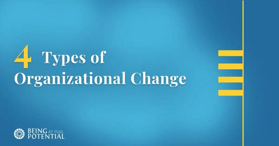 4 Types of Organizational Change
