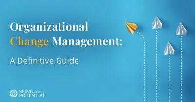 Organizational Change Management: A Definitive Guide