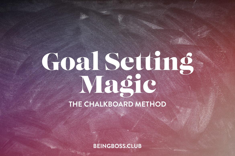 The Chalkboard Method For Goal Setting