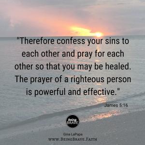 BeingBrave.Faith | James 5:16