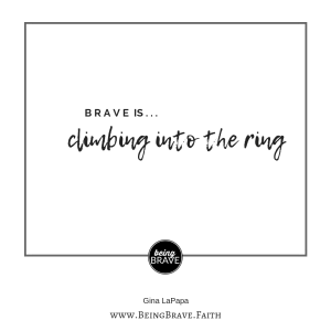 https://beingbrave.faith/stand-firm/ Stand Firm. Brave is climbing into the ring