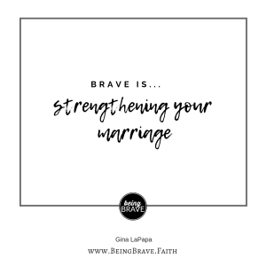 Brave is... strengthening your marriage