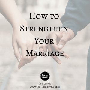 How to Strengthen Your Marriage