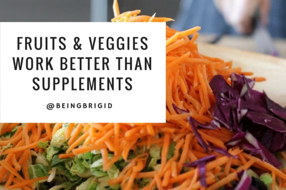 Fruits & Veggies Work Better Than Supplements