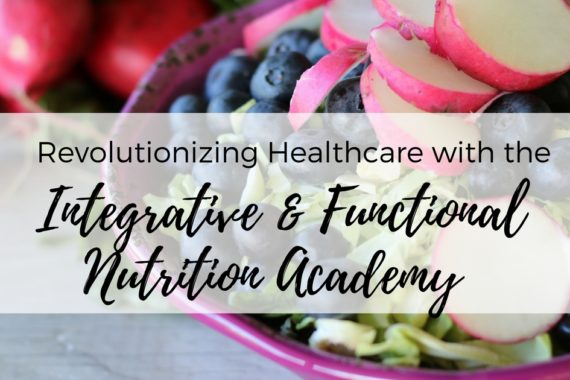 Becoming an Integrative and Functional Dietitian Nutritionist