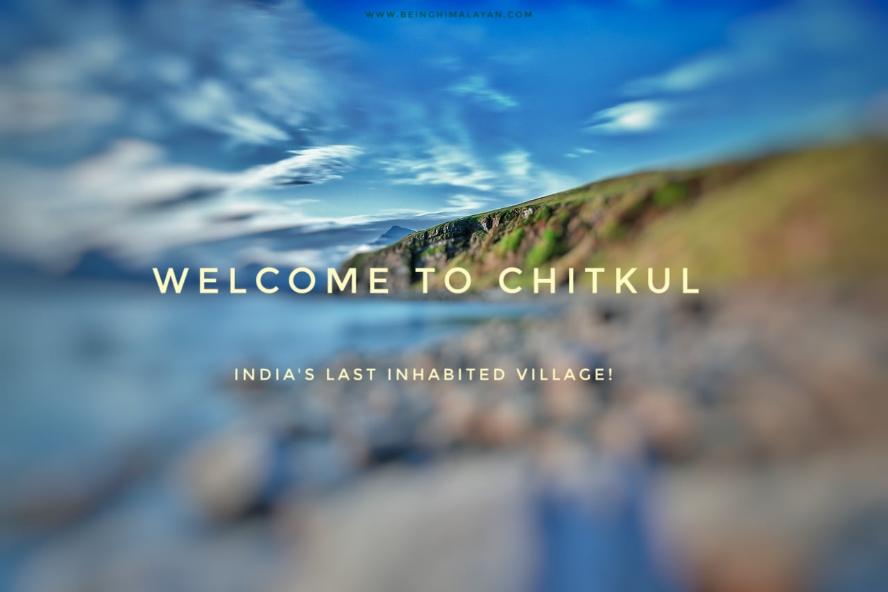 Chitkul Tour Package- India's Last inhabited Village