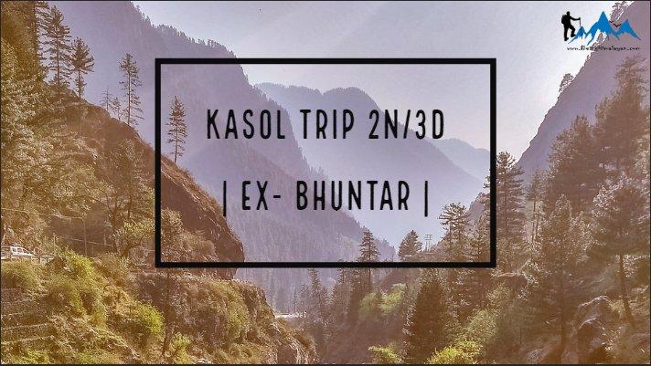 Kasol package from Bhuntar 2N/3D