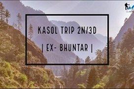 Kasol trip 2N-3D