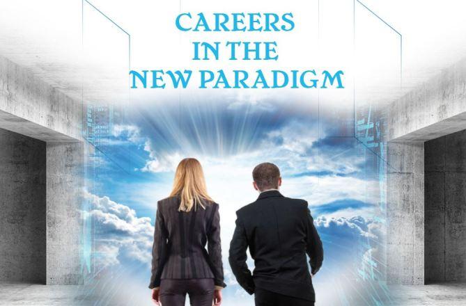 Careers in the New Paradigm
