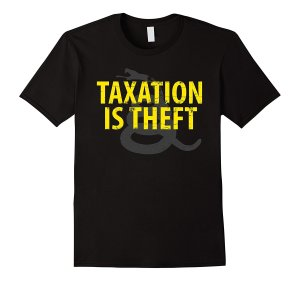 Taxation is Theft T-Shirt Image