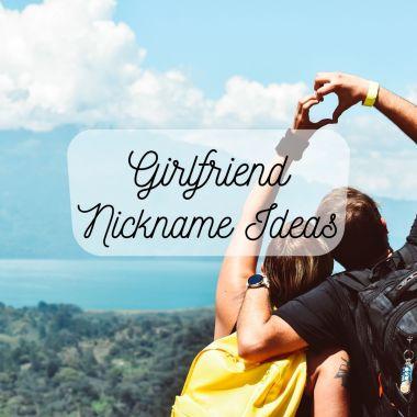 girlfriend nickname ideas