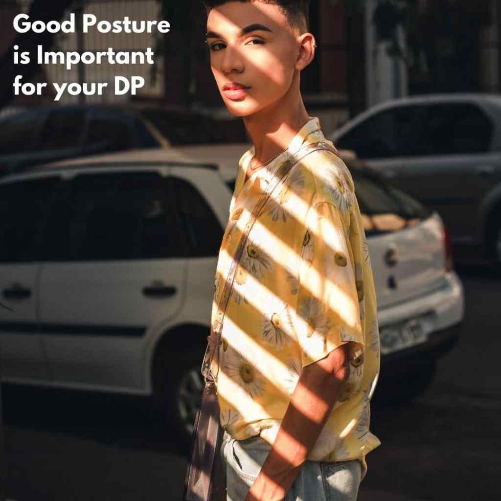 good posture for DP