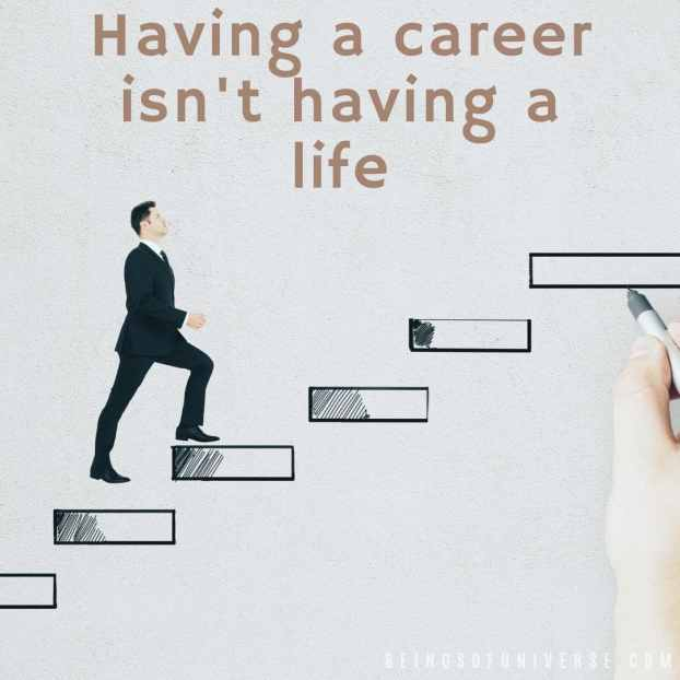 career is not life
