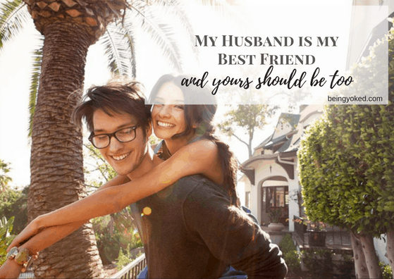 My Husband is My Best Friend and Yours Should Be Too