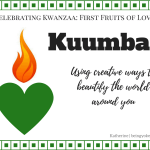 Kuumba: Using Creativity to Find the Beauty Around You