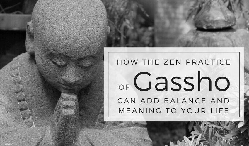 3 Ways Gassho Can Add Balance & Meaning To Your Life - Being Zen